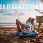 Buon Ferragosto 2018 da HDblog.it